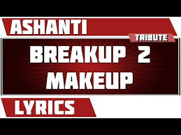 breakup 2 makeup ashanti tribute s
