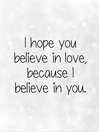 Believe In Love Quotes