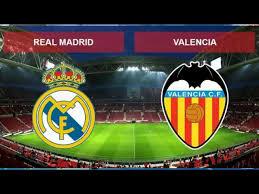 مشاهدة مباراة ريال مدريد و فالنسيا بث مباشر الدوري الإسباني Real Madrid vs Valencia