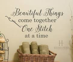 craft room wall decor beautiful things come together one stitch at a time vinyl wall decal words crafting quotes sewing decor gifts mom on craft room wall decorations with craft room wall decor beautiful things come together one stitch at
