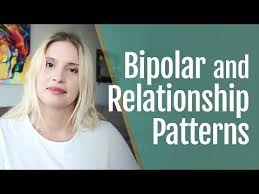 Bipolar Disorder Relationship Patterns Interesting Bipolar Disorder And Relationship Patterns HealthyPlace YouTube
