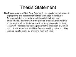 day new deal progessive era poverty policies compare and contrast 3 thesis statementthe progressive