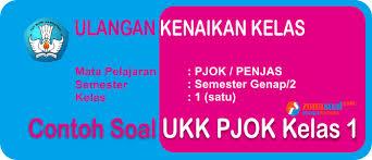 Maybe you would like to learn more about one of these? Soal Ukk Soal Ulangan Pjok Kelas 1 Sd Semester 2 Plus Kunci Jawaban