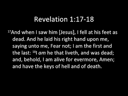 Revelation 1:17-18 No Fear in His Presence • Treading Water Til ...