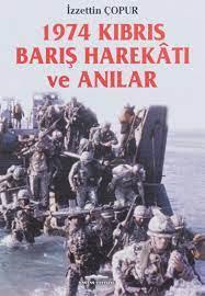 1974 Kıbrıs Barış Harekatı ve Anılar : İzzettin Çopur: Amazon.de: Bücher