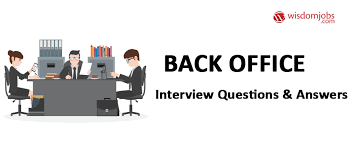 Interview Questions And Answers For Office Assistant Back Office Interview Questions Answers
