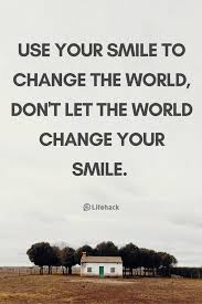 25 Smile Quotes That Remind You Of The Value Of Smiling Quote