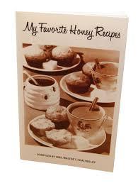My Favorite Honey Recipes: Kelley Beekeeping