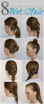 Easy Hairstyles On The Go 25 Best Ideas About Wet Hair Hairstyles On Pinterest Quick Hair