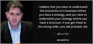 Dell Quote To Order Adorable Michael Dell Quote I Believe That You Have To Understand The