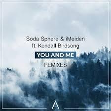 Soda Sphere & iMeiden - You And Me ft. Kendall Birdsong (MKC & Felix Austin  Remix) by ARWV | No Copyright Music