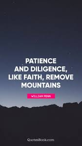 Patience And Diligence Like Faith Remove Mountains Quote By