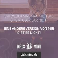 Entweder Man Mag Mich Wie Ich Bin Oder Gar Nicht Girlsmind