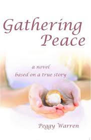 Gathering Peace: A Novel Based on a True Story by Peggy Warren, Paperback    Barnes & Noble®