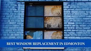 best window replacement in edmonton