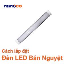 Cách lắp đèn LED Bán Nguyệt đơn giản không cần thợ cũng lắp được – Nanoco