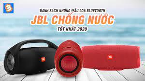 Danh sách những mẫu loa bluetooth JBL chống nước tốt nhất 2020