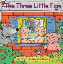 the three little pigs a fairy tale window book