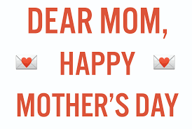 happy mothers day a thank you letter to my mom