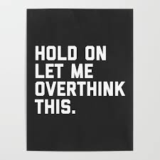 Overthink This Funny Quote Poster By Envyart