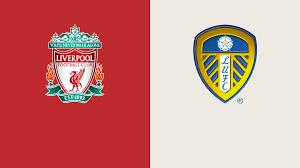 English Premier League Liverpool vs Leeds Preview - Sports Burner