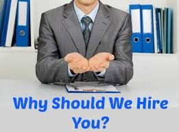Answering Interview Questions Why Should We Hire You