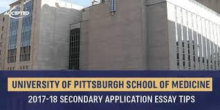 University Application Essay University Of Pittsburgh Medical School Secondary Application Essay Tips