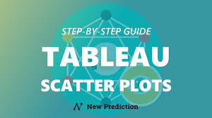 Tableau Scatter Plots Step By Step Guide New Prediction