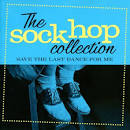 The Sockhop Collection: Save the Last Dance for Me