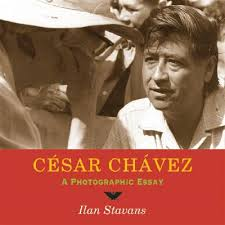 cesar chavez a photographic essay zinn education project