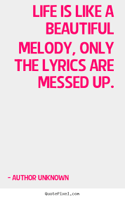 Beautiful Lyrics Quotes Best of Quotes About Success Life Is Like A Beautiful Melody Only The