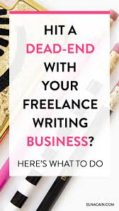 hit a dead end your lance writing business here s what  hit a dead end your lance writing business here s what to do lance writing jobshome