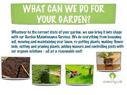 garden maintenance service. Green Mylife Garden Maintenance Services. WHAT CAN WE DO FOR YOUR GARDEN? Whatever Be The Current State Of Your Service R