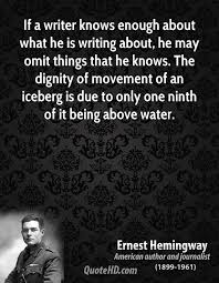 ernest hemingway quotes quotehd if a writer knows enough about what he is writing about he omit things
