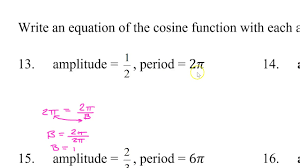 day 6 hw 7 to 18 writing sine and cosine equations given amplitude and period