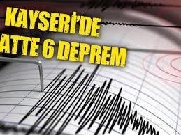 Kayseri'de 5 Saatte 6 Deprem Oldu