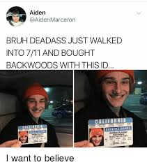 7 Driver Kutcher I 711 Meme Id With Just To Want Licens California Ashton Bought Bruh Radford 91604 Studio On Walked Into City Deadass Backwoods Believe Aiden And 11 Ca me Me 4024 This