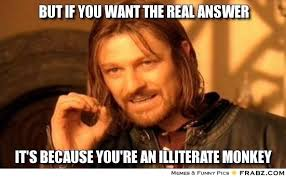but if you want the real answer... - One Does Not Simply Meme ... via Relatably.com