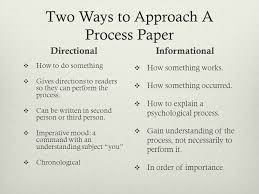 the process paper how to definition the process essay is  two ways to approach a process paper directional  how to do something  gives directions