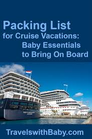 Cruise Packing List What To Pack For A Cruise With A Baby Important Items To Bring On Board