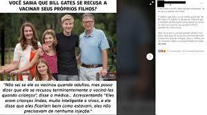 Verificamos: É falso que Bill Gates não permitiu a vacinação dos próprios  filhos