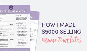 Where To Get A Resume Made How I Made Over 5 000 Selling Resume Templates Creative Market Blog