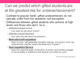 can we predict which gifted students are at the greatest risk for underachievement