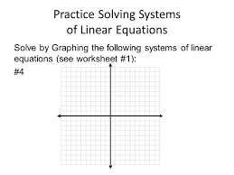 10 practice solving systems of linear equations solve by graphing the following systems of linear equations see worksheet 1 4