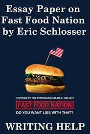 fast food nation essay prompts essay topics the jungle vs fast food nation essays