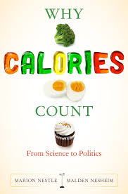 Food Calorie Book Food Politics By Marion Nestle Why Calories Count From Science To