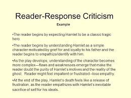 literary criticism schools of thought concepts key terms and reader response criticism example the reader begins by expecting hamlet to be a classic tragic