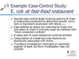 case control studies for outbreak investigations ppt  example case control study e coli at fast food restaurant