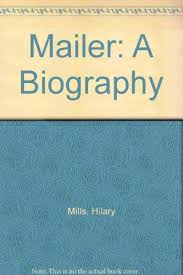 Mailer: A Biography: Mills, Hilary: 9780070424234: Amazon.com: Books