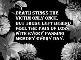 DEATH STINGS THE VICTIM ONLY ONCE BUT THOSE LEFT BEHIND FEEL THE Enchanting Gone Too Soon Death Quotes